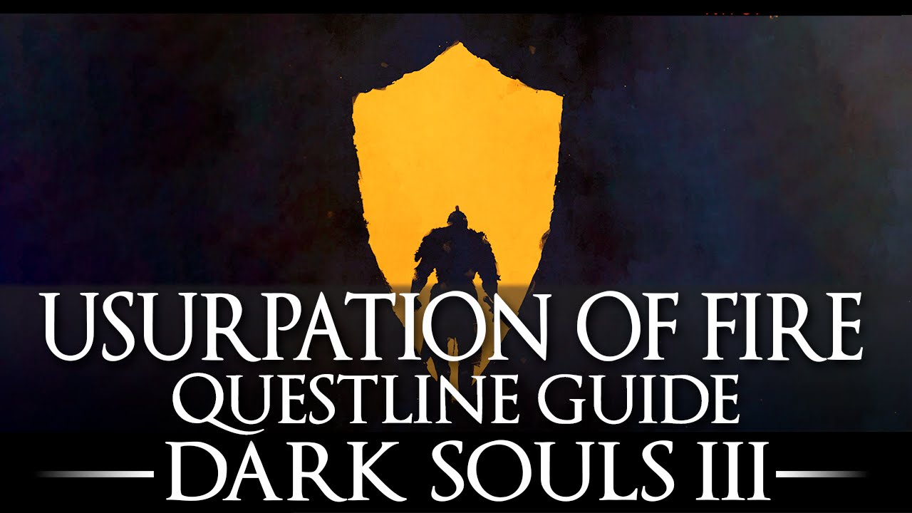 ds3 usurpation of fire guide