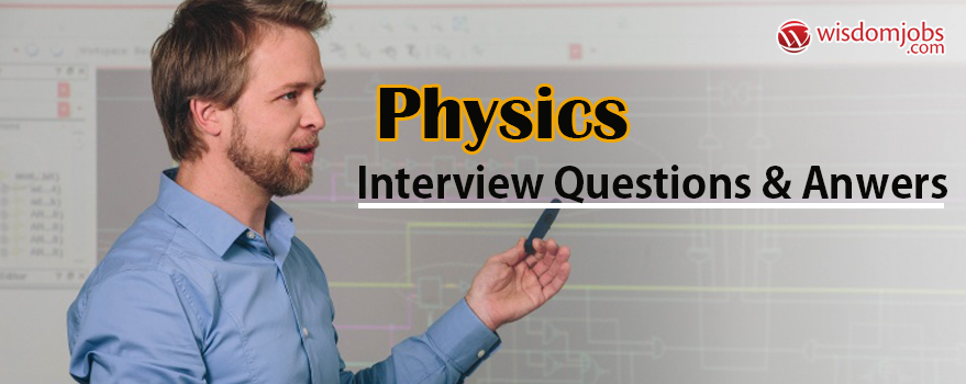 physics interview questions and answers guide