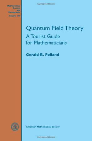 quantum field theory a tourist guide for mathematicians